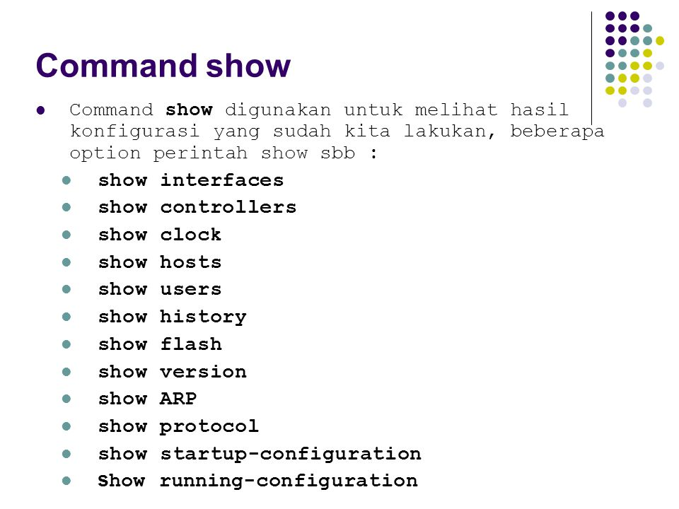 Command show show interfaces show controllers show clock show hosts