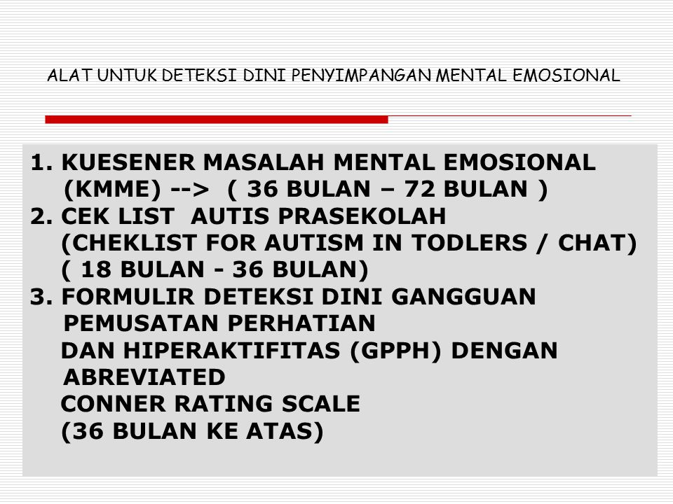 2. CEK LIST AUTIS PRASEKOLAH (CHEKLIST FOR AUTISM IN TODLERS / CHAT)