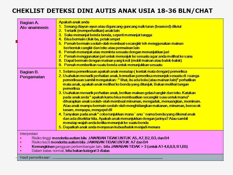 CHEKLIST DETEKSI DINI AUTIS ANAK USIA 18-36 BLN/CHAT