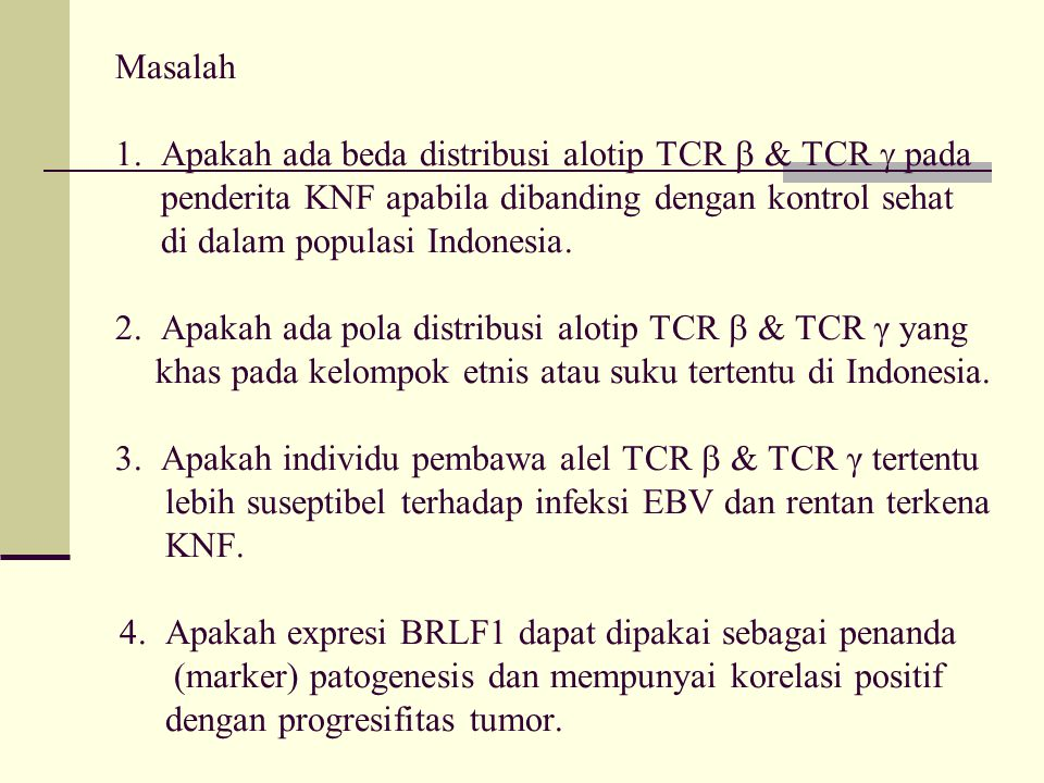 Masalah. 1. Apakah ada beda distribusi alotip TCR  & TCR  pada