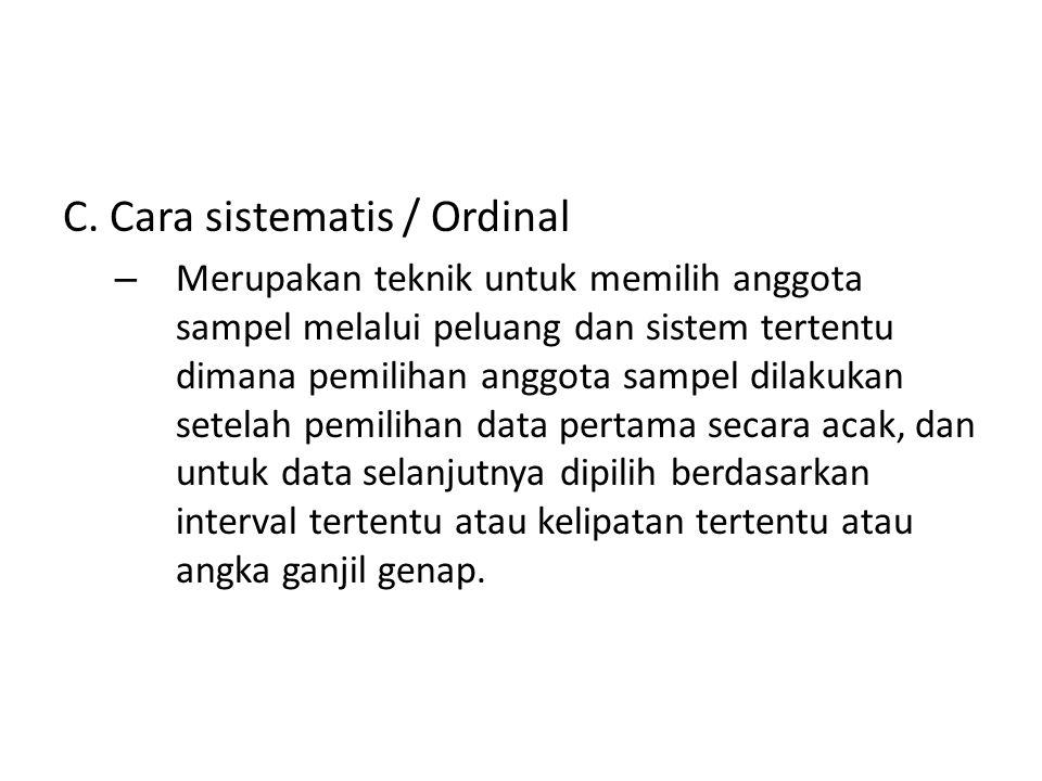 C. Cara sistematis / Ordinal