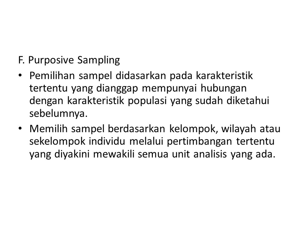 F. Purposive Sampling