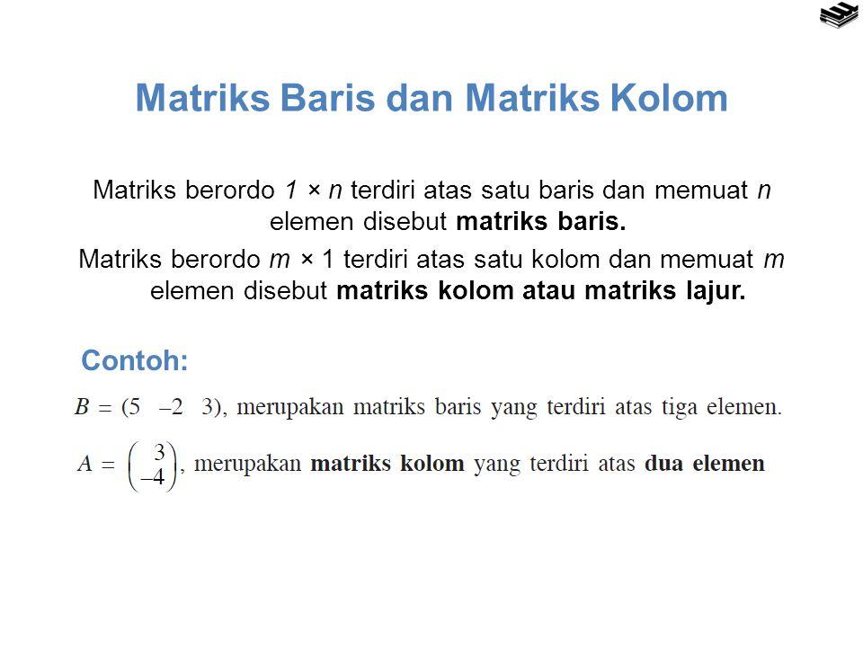 Matriks Baris dan Matriks Kolom