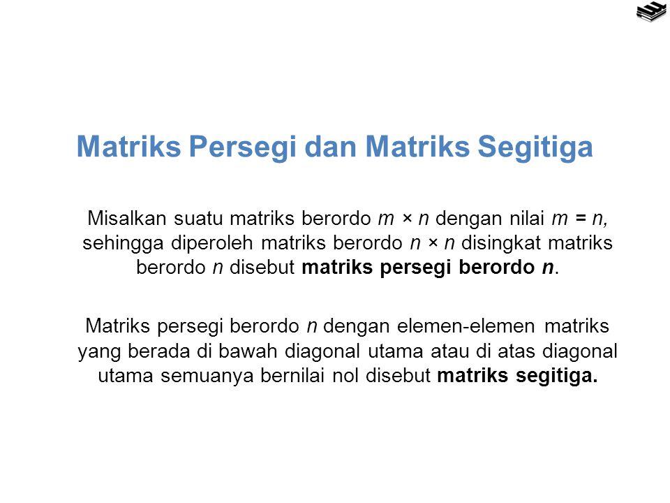 Matriks Persegi dan Matriks Segitiga