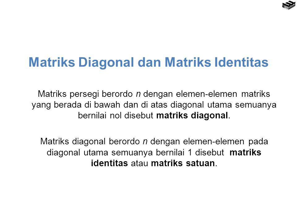 Matriks Diagonal dan Matriks Identitas