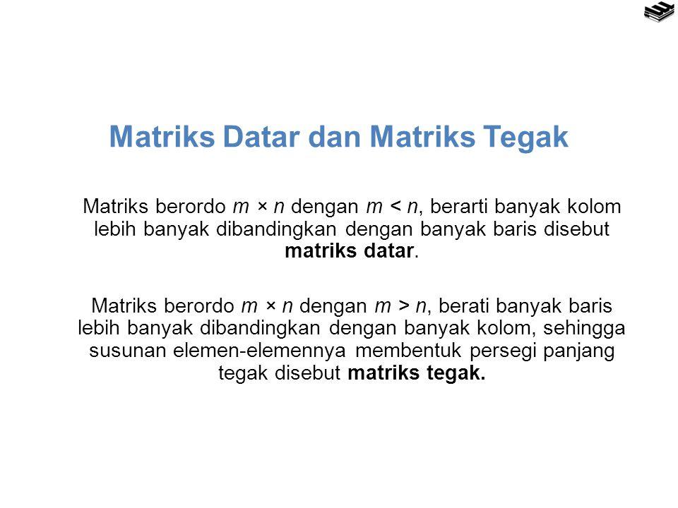Matriks Datar dan Matriks Tegak