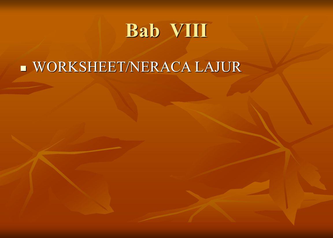Bab VIII WORKSHEET/NERACA LAJUR