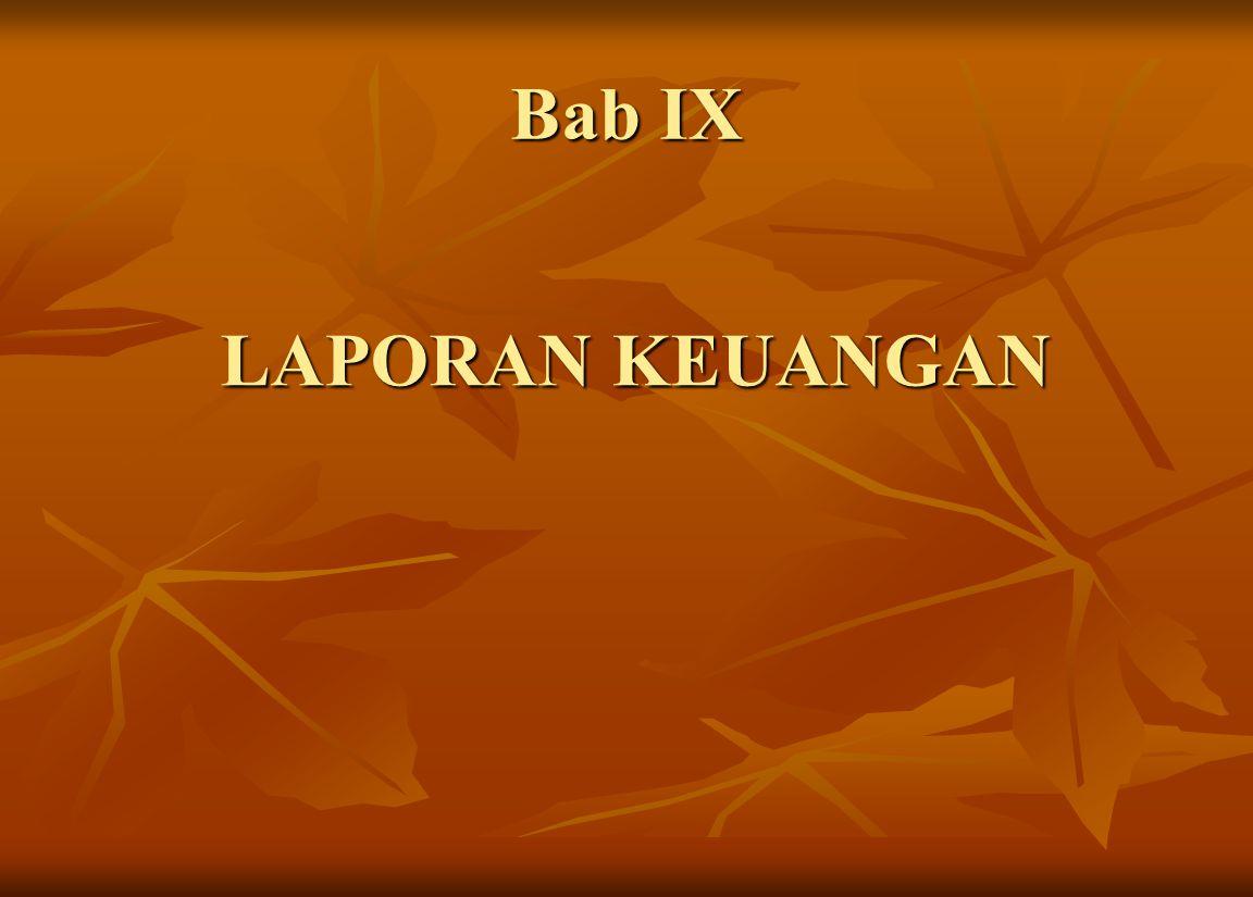 Bab IX LAPORAN KEUANGAN