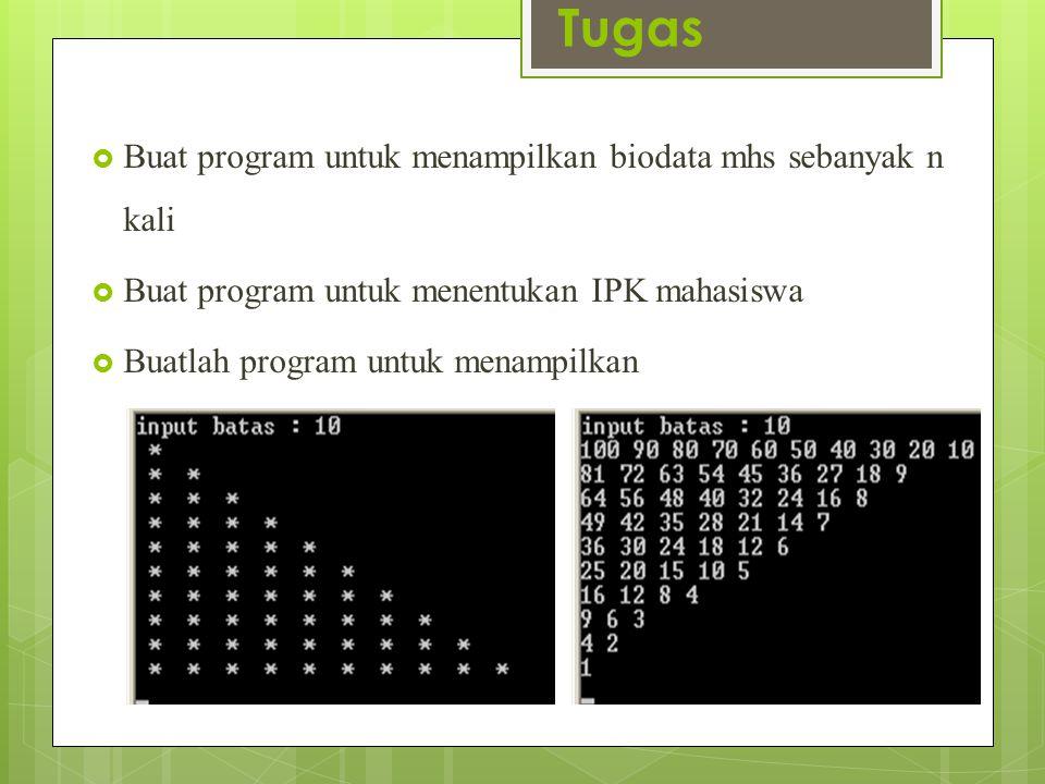 Tugas Buat program untuk menampilkan biodata mhs sebanyak n kali