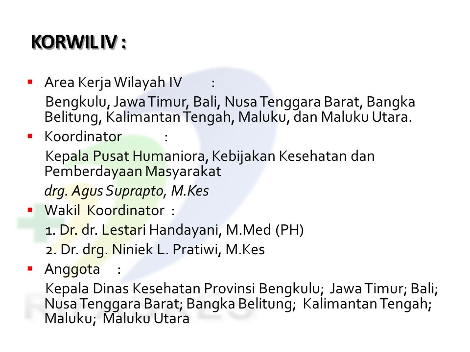 KORWIL IV : Area Kerja Wilayah IV :