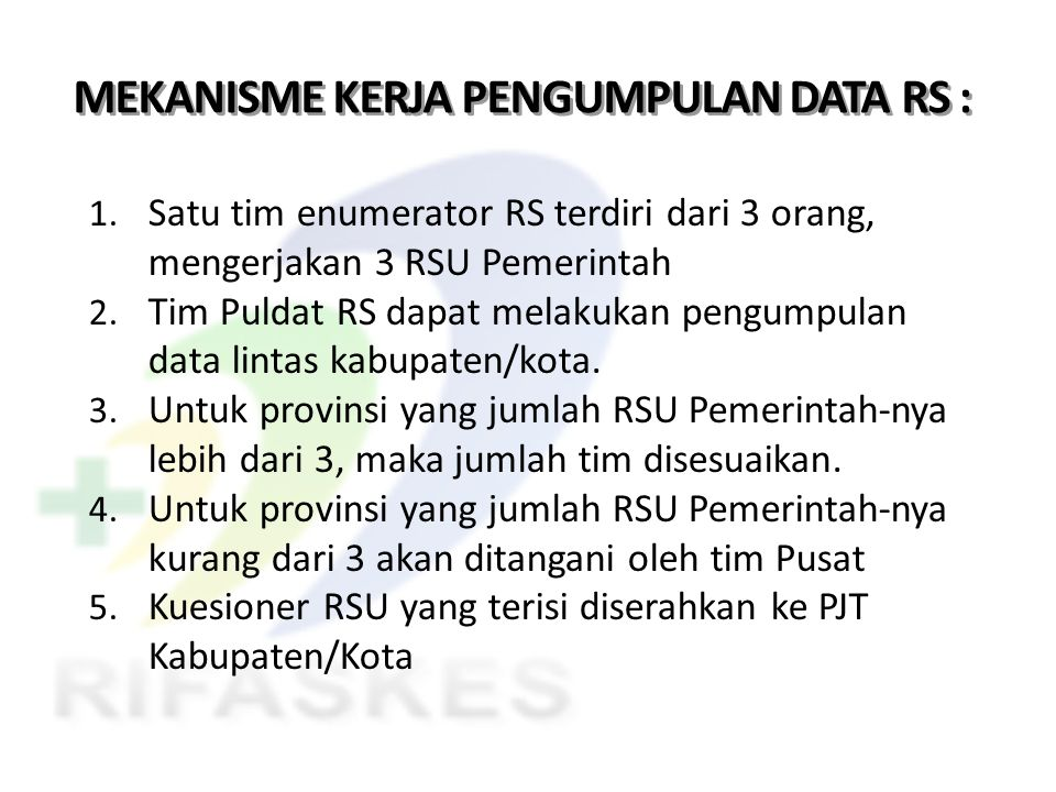 MEKANISME KERJA PENGUMPULAN DATA RS :