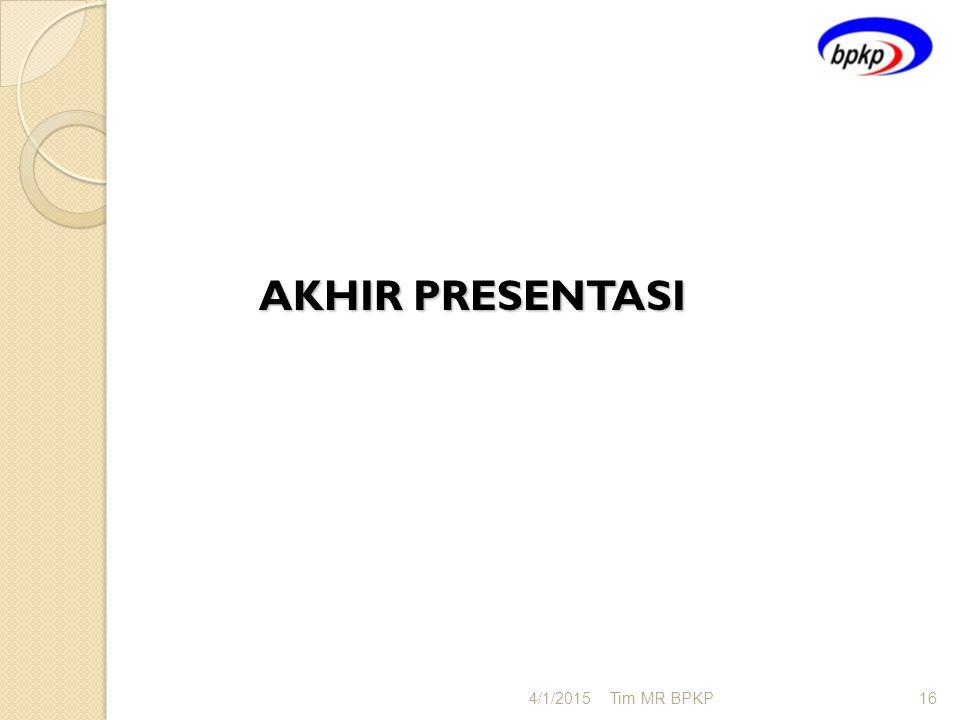 AKHIR PRESENTASI 4/9/2017 Tim MR BPKP