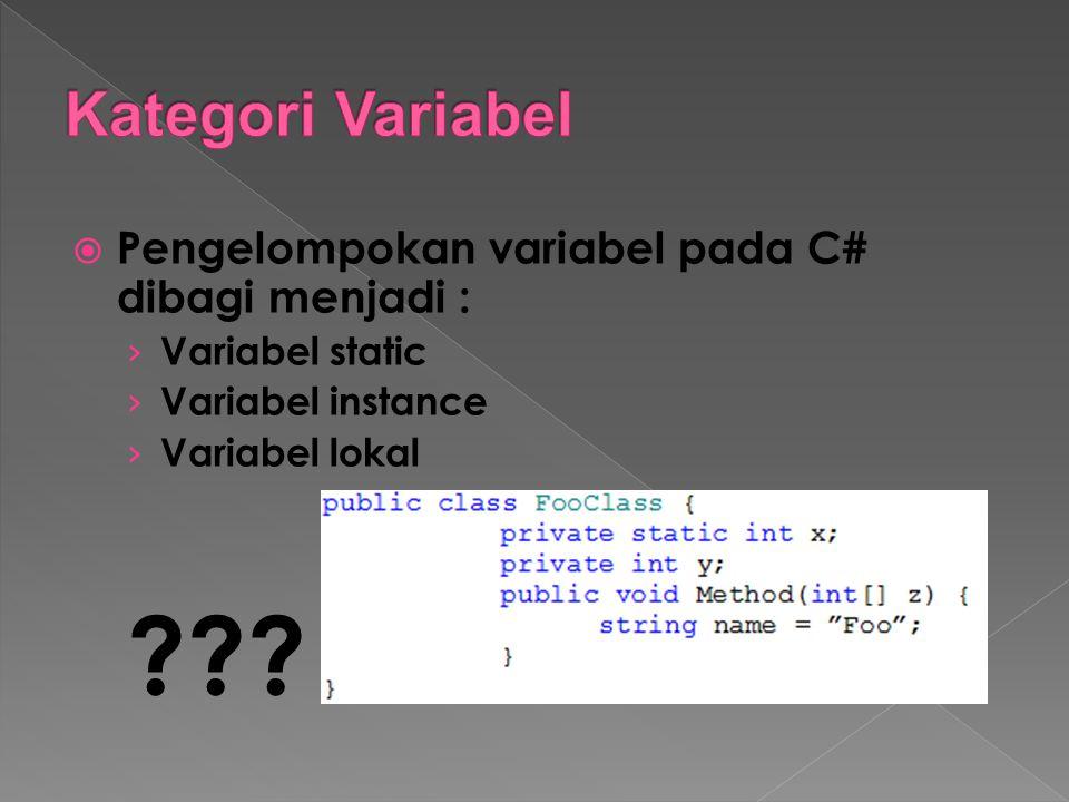 Kategori Variabel Pengelompokan variabel pada C# dibagi menjadi :