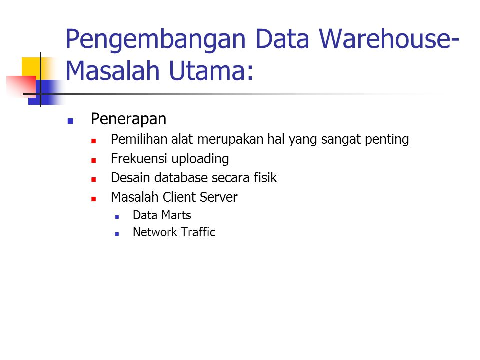 Pengembangan Data Warehouse- Masalah Utama: