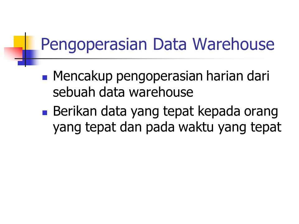 Pengoperasian Data Warehouse