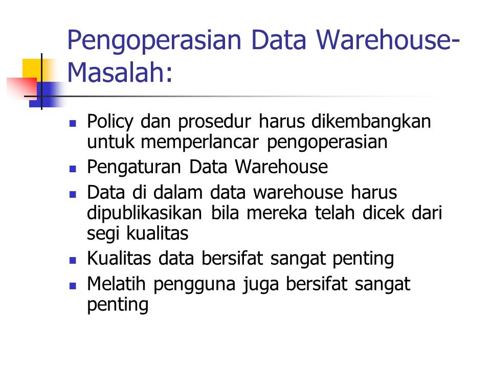 Pengoperasian Data Warehouse- Masalah:
