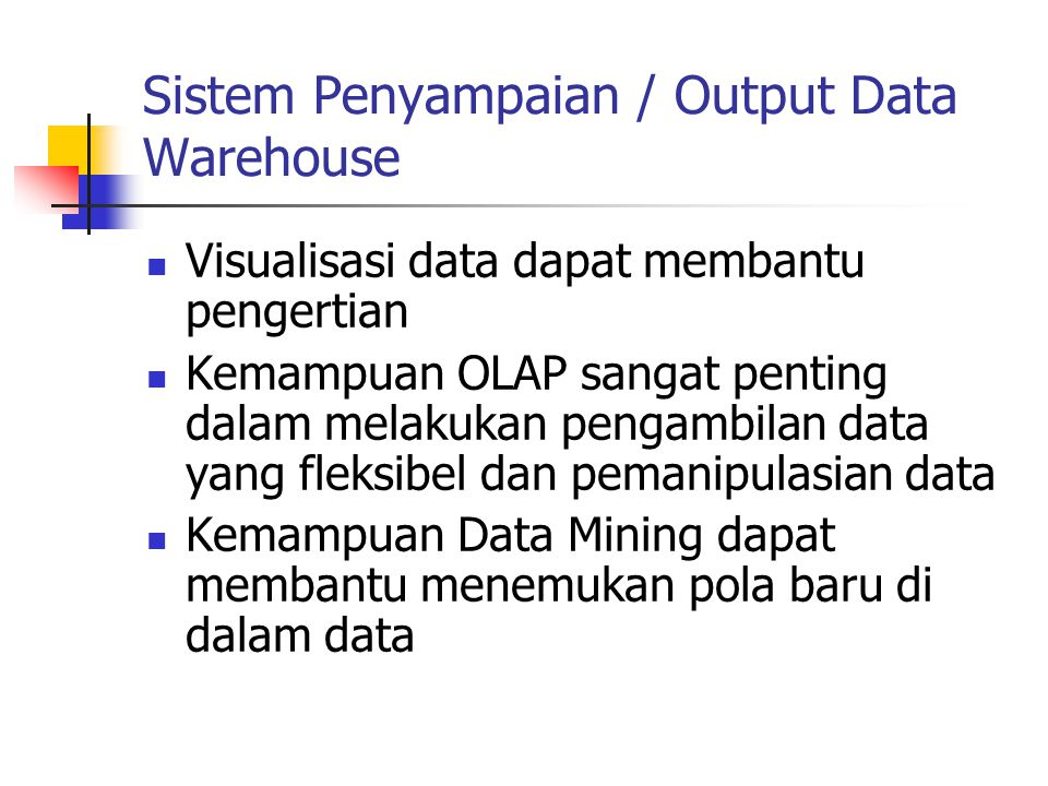 Sistem Penyampaian / Output Data Warehouse