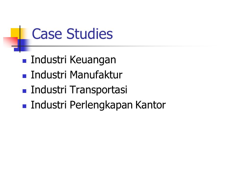 Case Studies Industri Keuangan Industri Manufaktur