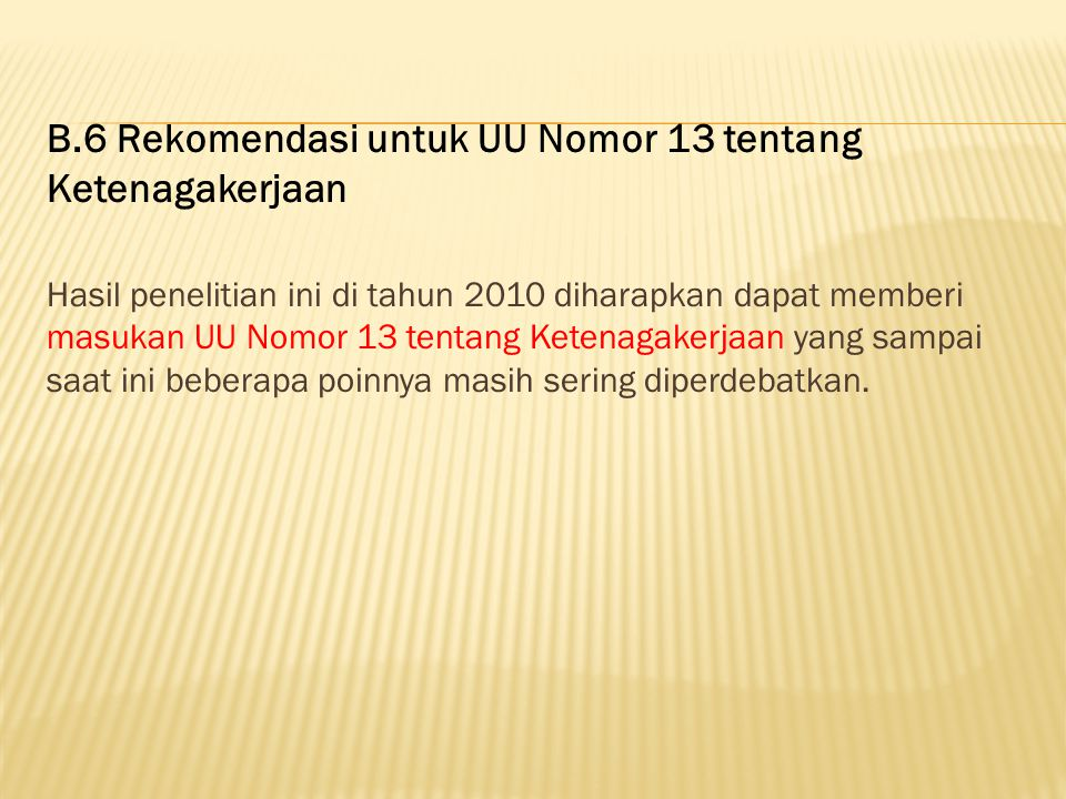 B.6 Rekomendasi untuk UU Nomor 13 tentang Ketenagakerjaan