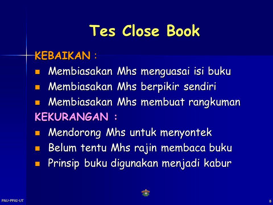 Tes Close Book KEBAIKAN : Membiasakan Mhs menguasai isi buku
