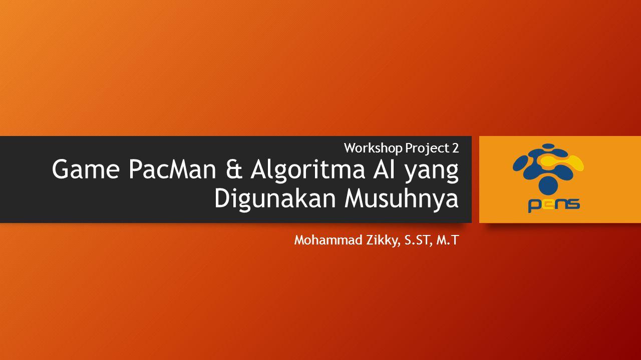 Workshop Project 2 Game PacMan & Algoritma AI yang Digunakan Musuhnya