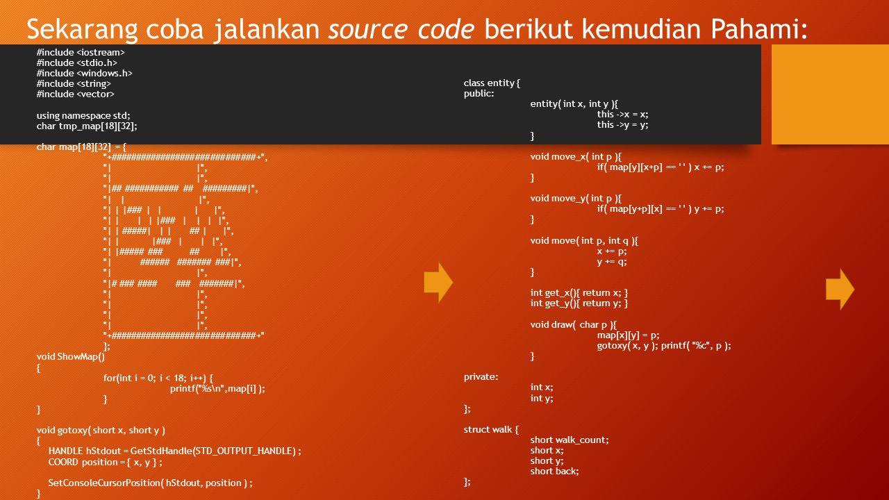 Sekarang coba jalankan source code berikut kemudian Pahami: