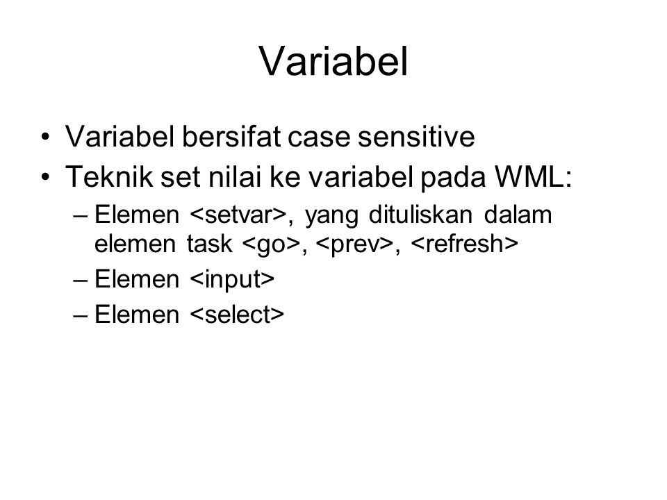 Variabel Variabel bersifat case sensitive