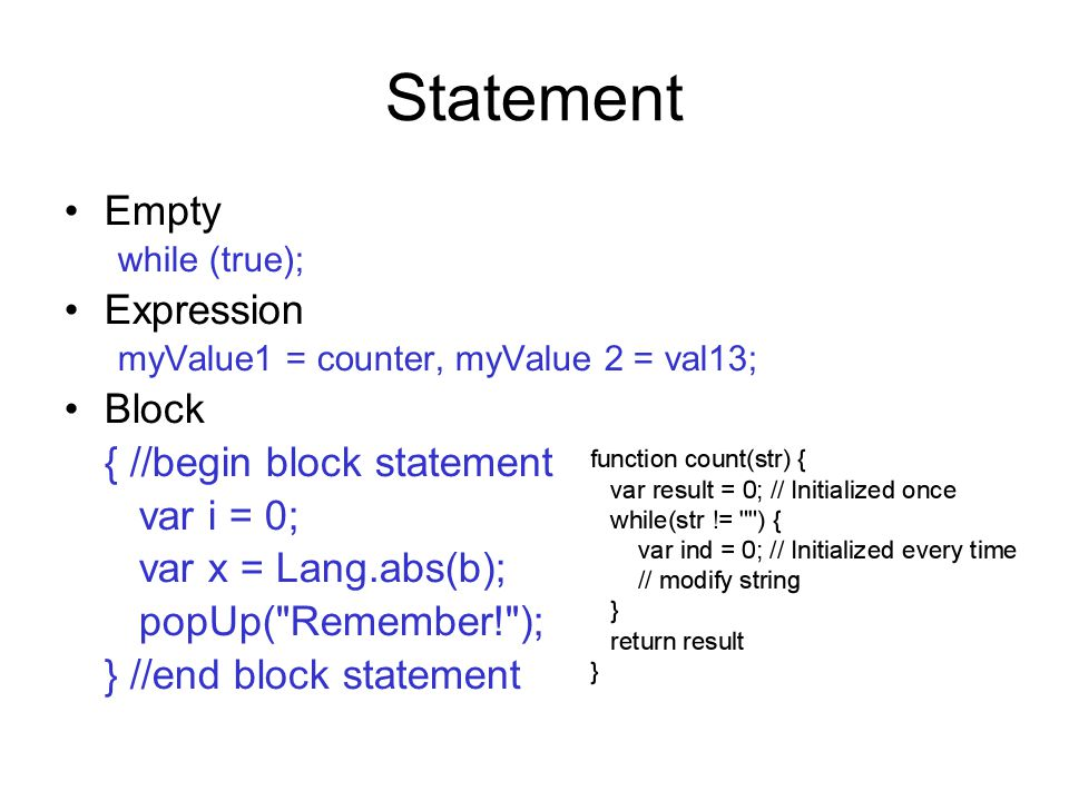 Statement Empty Expression Block { //begin block statement var i = 0;