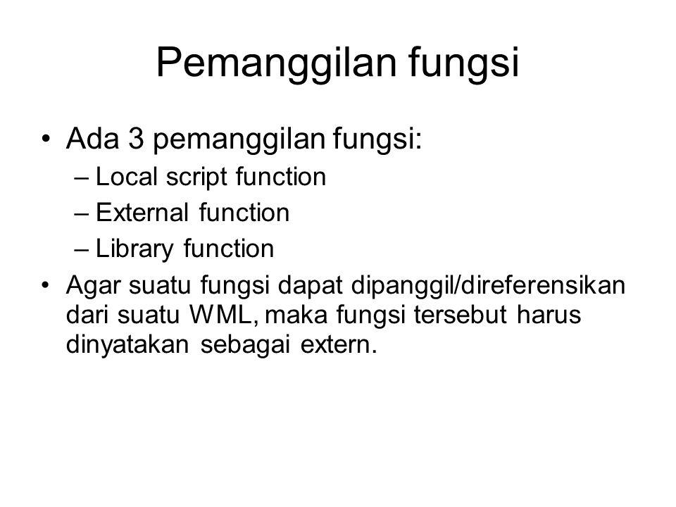 Pemanggilan fungsi Ada 3 pemanggilan fungsi: Local script function