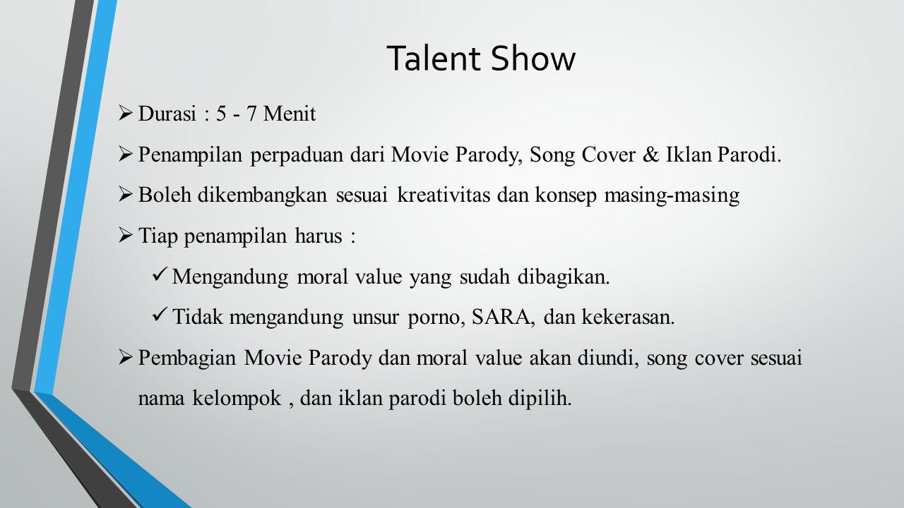 Talent Show Durasi : 5 - 7 Menit