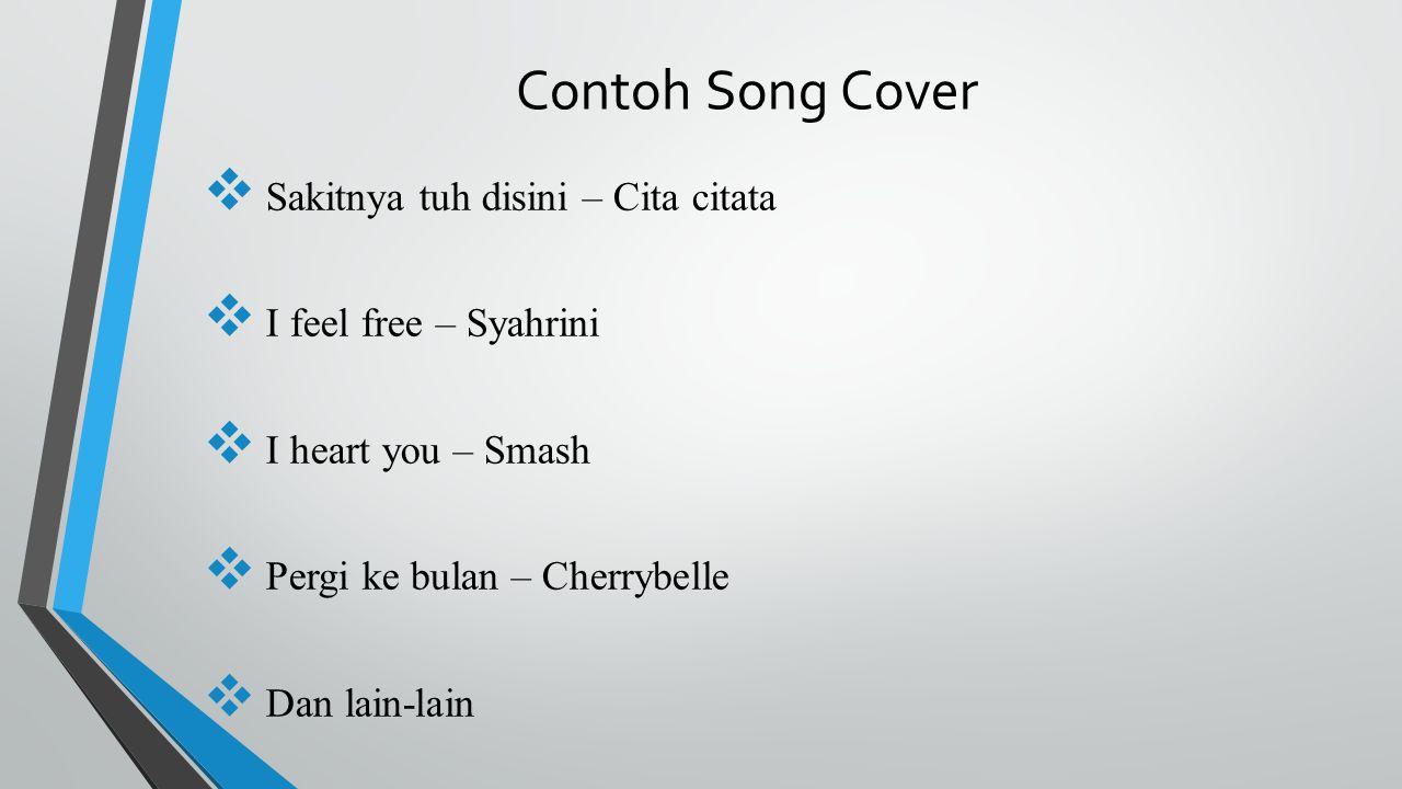 Contoh Song Cover Sakitnya tuh disini – Cita citata