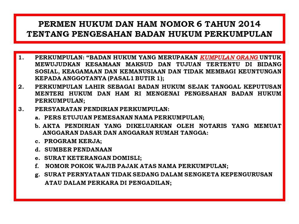 PERMEN HUKUM DAN HAM NOMOR 6 TAHUN 2014 TENTANG PENGESAHAN BADAN HUKUM PERKUMPULAN