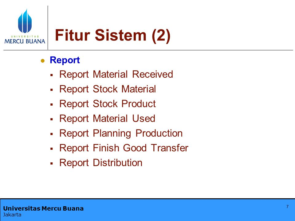 Fitur Sistem (2) Report Material Received Report Stock Material