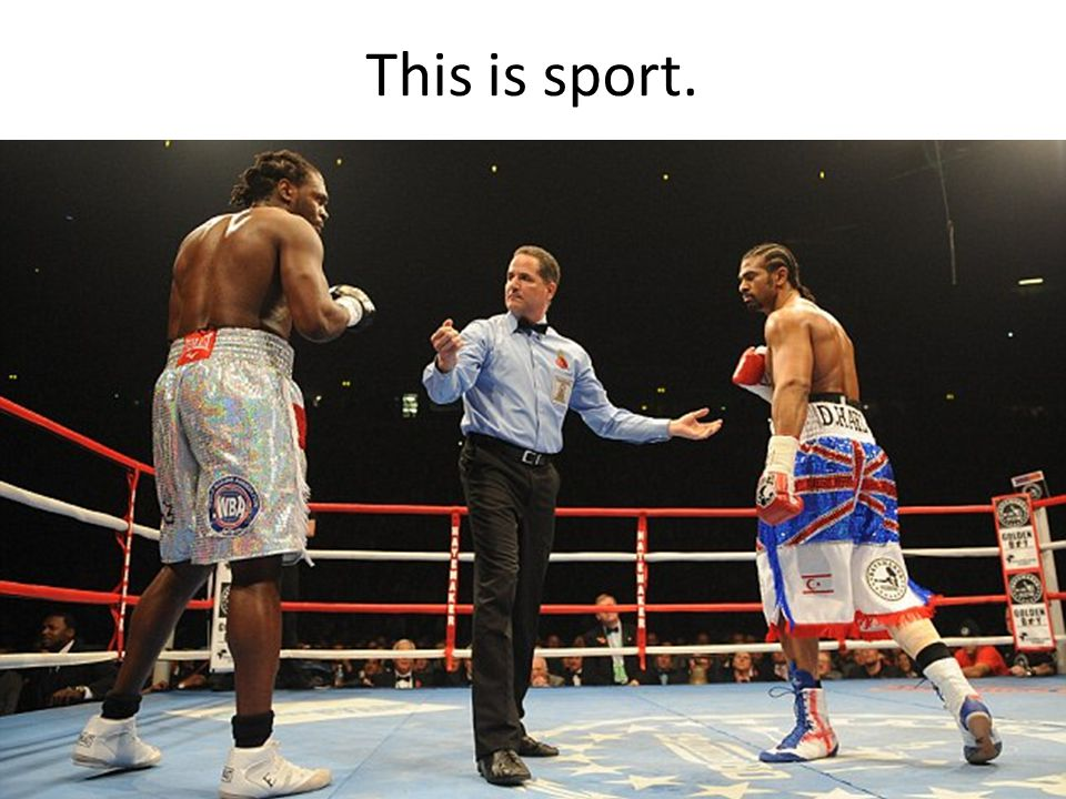 This is sport.