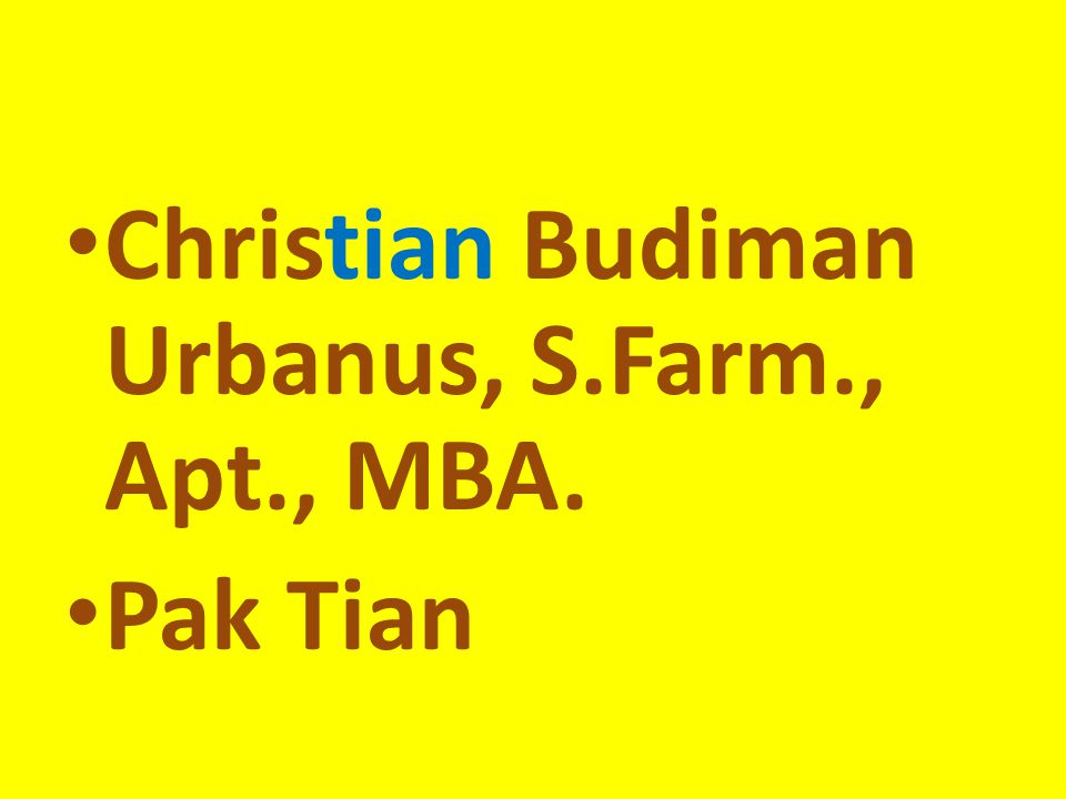 Christian Budiman Urbanus, S.Farm., Apt., MBA.
