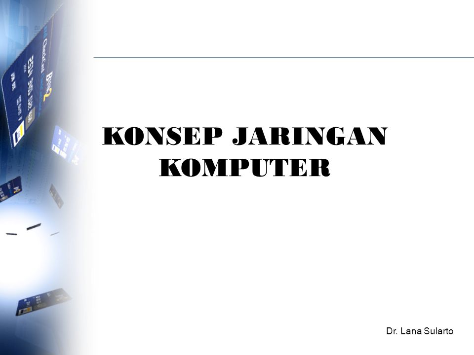 KONSEP JARINGAN KOMPUTER