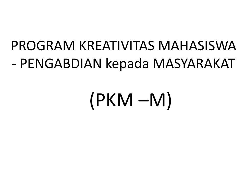 PROGRAM KREATIVITAS MAHASISWA - PENGABDIAN kepada MASYARAKAT