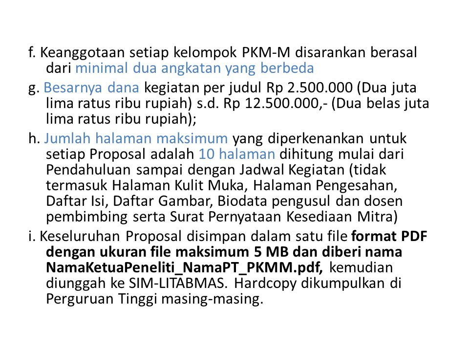 f. Keanggotaan setiap kelompok PKM-M disarankan berasal dari minimal dua angkatan yang berbeda