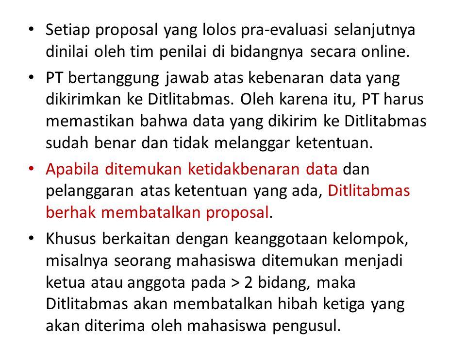 Setiap proposal yang lolos pra-evaluasi selanjutnya dinilai oleh tim penilai di bidangnya secara online.