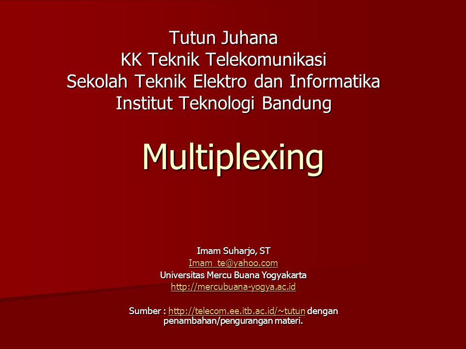 Multiplexing Tutun Juhana KK Teknik Telekomunikasi