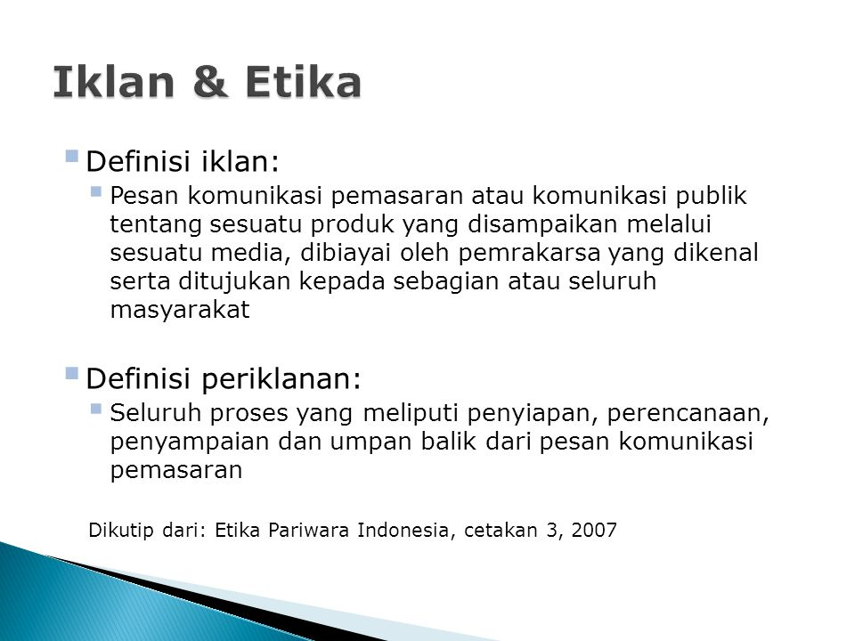 Iklan & Etika Definisi iklan: Definisi periklanan: