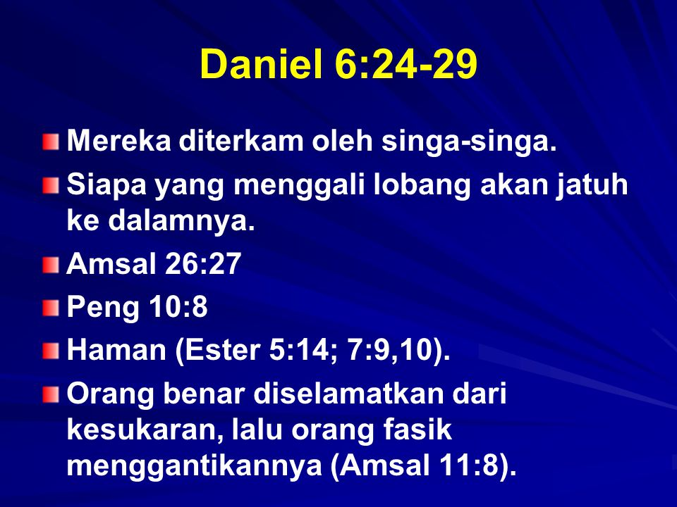 Daniel 6:24-29 Mereka diterkam oleh singa-singa.