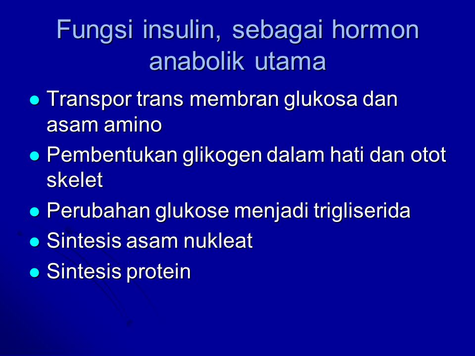 Fungsi insulin, sebagai hormon anabolik utama
