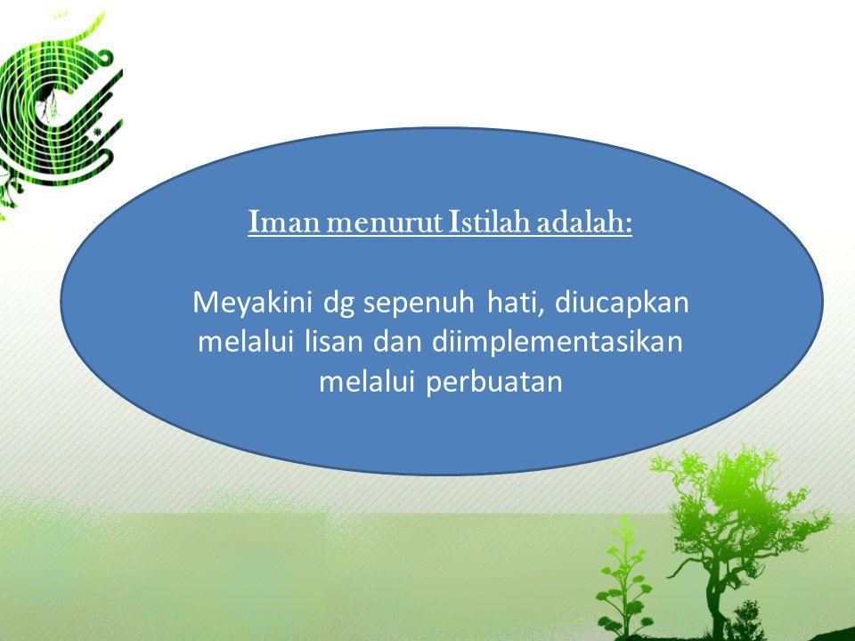 Iman menurut Istilah adalah: