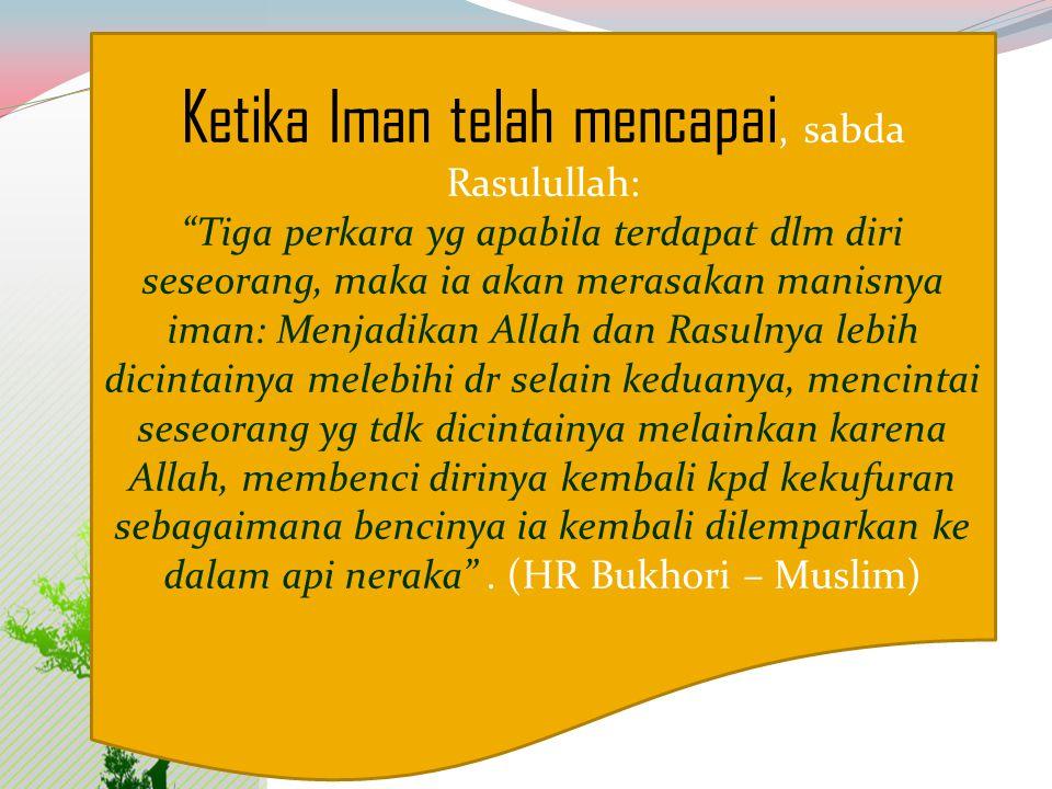 Ketika Iman telah mencapai, sabda Rasulullah:
