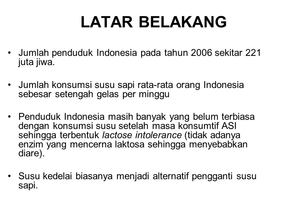 LATAR BELAKANG Jumlah penduduk Indonesia pada tahun 2006 sekitar 221 juta jiwa.