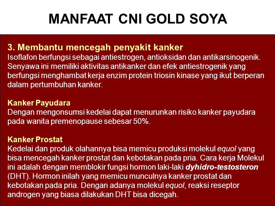 MANFAAT CNI GOLD SOYA 3. Membantu mencegah penyakit kanker