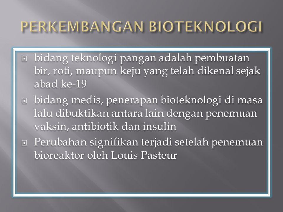 PERKEMBANGAN BIOTEKNOLOGI