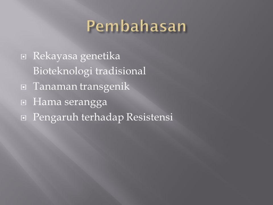 Pembahasan Rekayasa genetika Bioteknologi tradisional