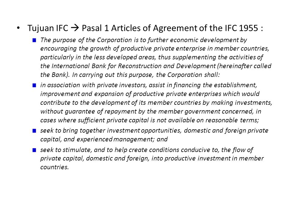 Tujuan IFC  Pasal 1 Articles of Agreement of the IFC 1955 :